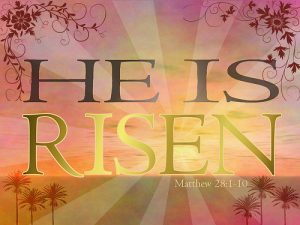 Easter ~ He Is Risen